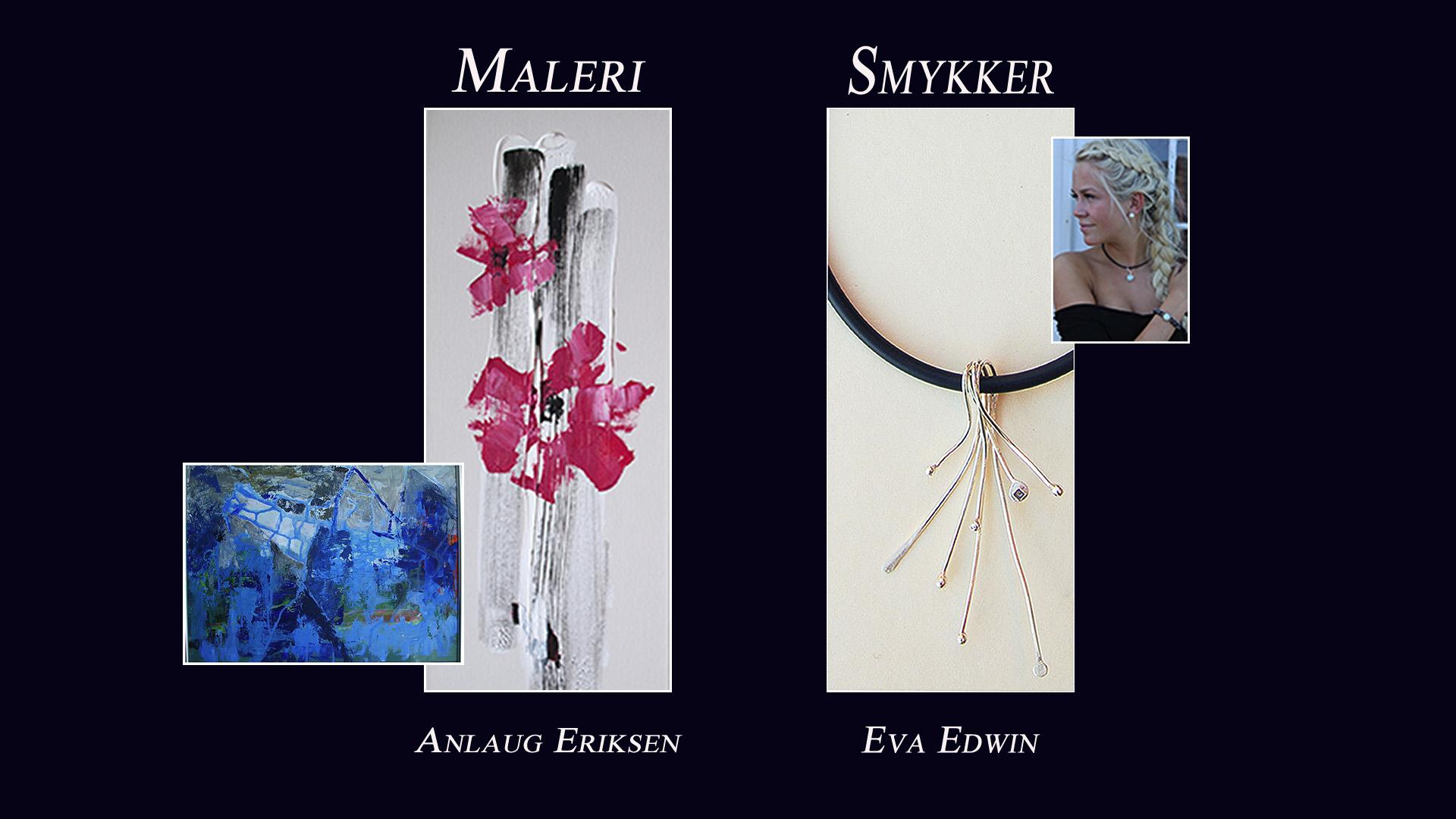 28.08 - 13.09.2015. Salgsutstilling. Maleri og smykker, Annlaug Eriksen og Eva Edwin